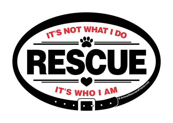 rescue - it's not what I do it's who I am